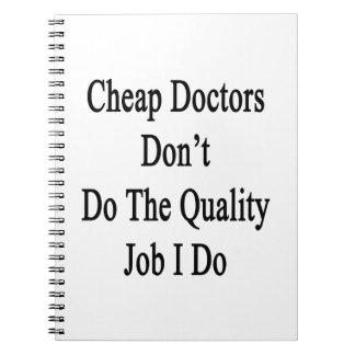 Los doctores baratos no hacen el trabajo de la cal cuaderno
