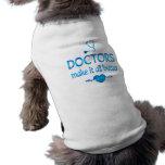 Los doctores Make él mejor Camiseta De Perrito