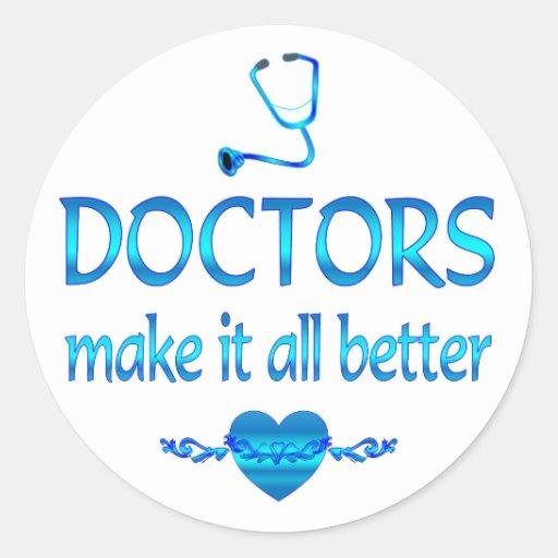Los doctores Make él mejor Pegatina Redonda