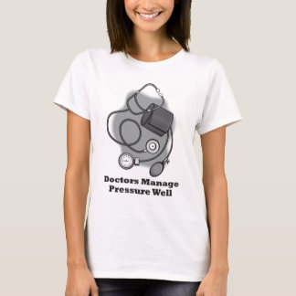 Los doctores Manage Pressure Well Playera