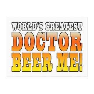 Los doctores Parties: El doctor más grande Beer Me Impresiones De Lienzo