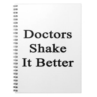 Los doctores Shake It Better Libreta