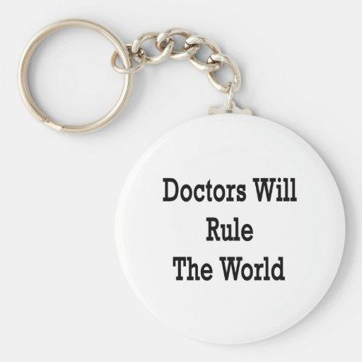 Los doctores Will Rule The World Llavero Personalizado