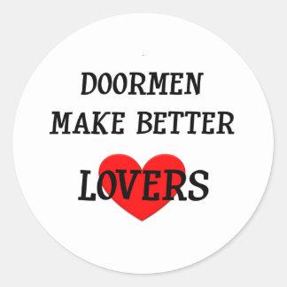 Los Doormen hacen a mejores amantes Pegatina Redonda