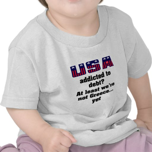 ¿Los E.E.U.U. enviciados a la deuda? Por lo menos  Camisetas