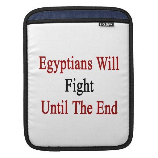 Los egipcios lucharán hasta el extremo mangas de iPad