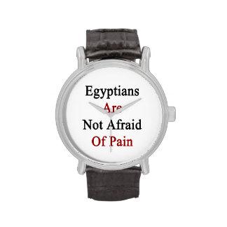 Los egipcios no tienen miedo de dolor relojes