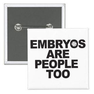 Los embriones son botones demasiado cuadrados de l pin cuadrado