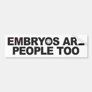 Los embriones son gente también Bumperstickers Pegatina De Parachoque