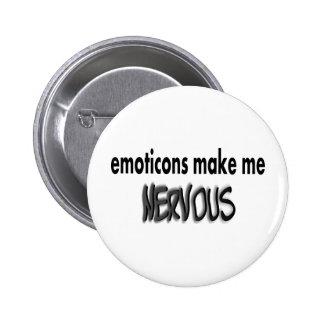 Los Emoticons hacen me nervioso negro y gris Pins