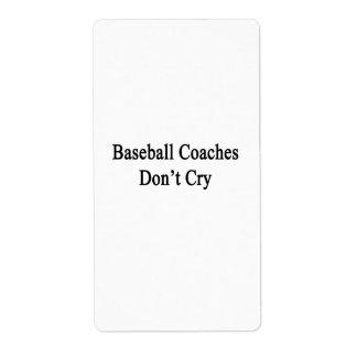 Los entrenadores de béisbol no lloran etiquetas de envío