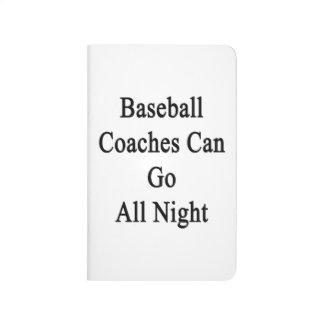 Los entrenadores de béisbol pueden ir toda la noch