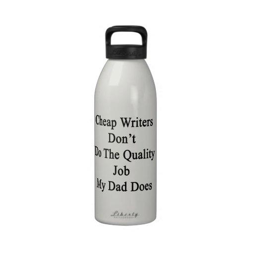 Los escritores baratos no hacen el trabajo de la c botella de agua