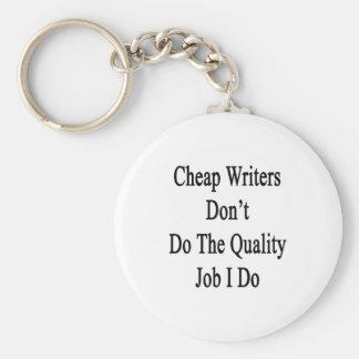 Los escritores baratos no hacen el trabajo de la c llaveros