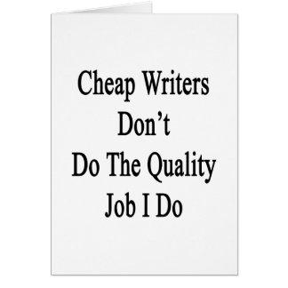 Los escritores baratos no hacen el trabajo de la c felicitaciones