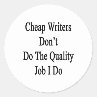 Los escritores baratos no hacen el trabajo de la pegatina redonda