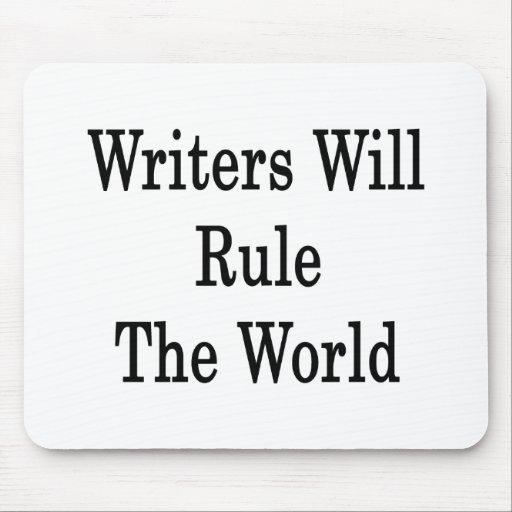 Los escritores gobernarán el mundo tapetes de raton