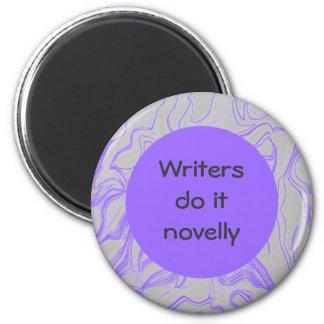Los escritores lo hacen novelly imán redondo 5 cm