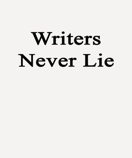 Los escritores nunca mienten camiseta