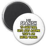 Los españoles… asumen que nunca soy incorrecto iman de frigorífico