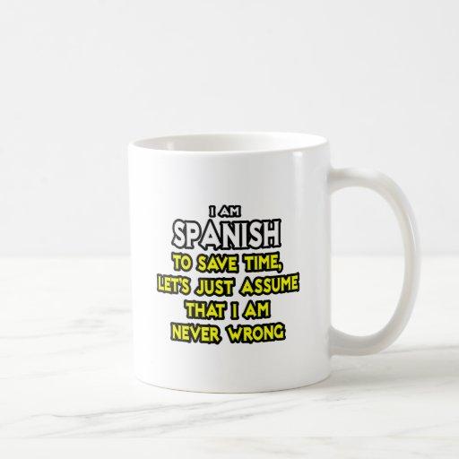 Los españoles… asumen que nunca soy incorrecto taza de café