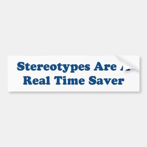 Los estereotipos son un ahorrador en tiempo real pegatina de parachoque