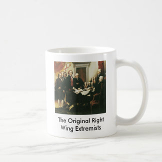 Los extremistas de la derecha originales taza