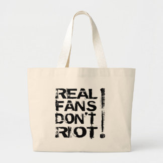 ¡Los fans reales no se amotinan! Bolsas