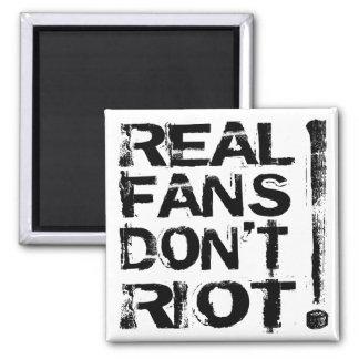 ¡Los fans reales no se amotinan Imán De Frigorífico