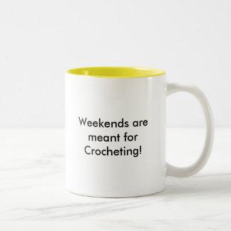 ¡Los fines de semana son el forCrocheting signific Taza De Café