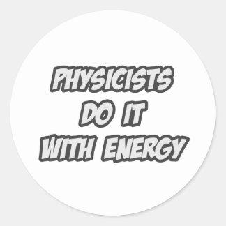 Los físicos lo hacen con energía pegatina redonda