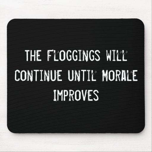 Los Floggings continuarán hasta que la moral mejor Tapete De Raton