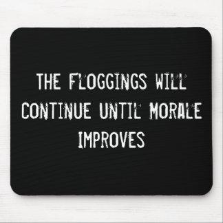 Los Floggings continuarán hasta que la moral mejor Tapetes De Raton