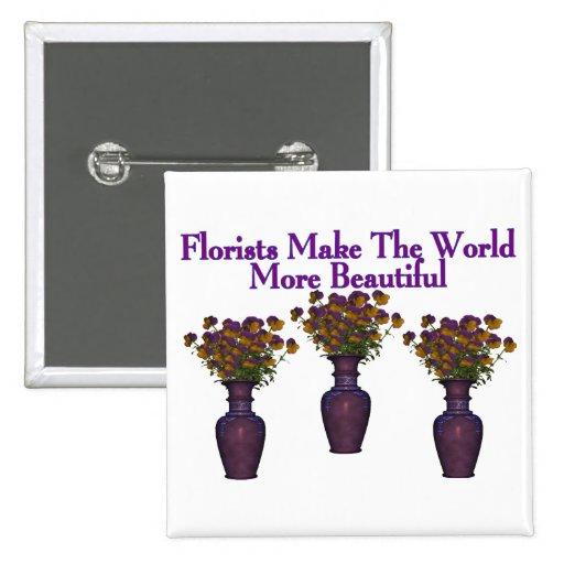 Los floristas embellecen el mundo pin