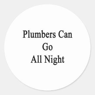 Los fontaneros pueden ir toda la noche pegatinas redondas