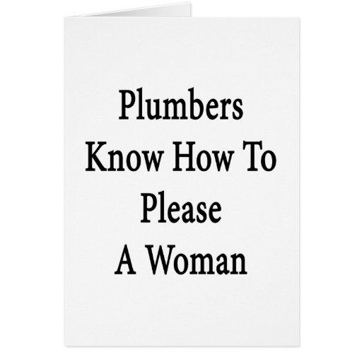 Los fontaneros saben satisfacer a una mujer tarjeta