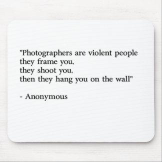 Los fotógrafos son gente violenta tapetes de ratón