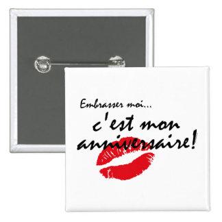 Los franceses me besan cumpleaños pin cuadrada 5 cm