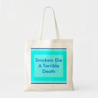 Los fumadores mueren una muerte terrible bolsa tela barata