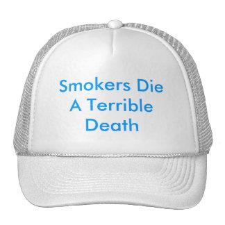 Los fumadores mueren una muerte terrible gorros