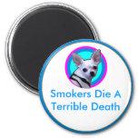 Los fumadores mueren una muerte terrible iman para frigorífico