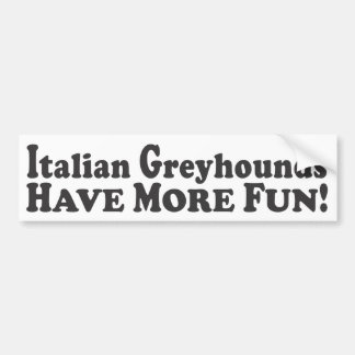 ¡Los galgos italianos se divierten más! - Pegatina Pegatina Para Auto