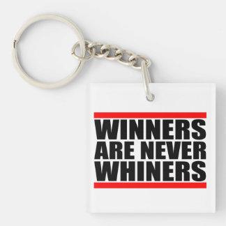 Los ganadores nunca son Whiners Llavero Cuadrado Acrílico A Una Cara