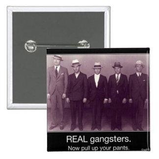 los gangstas reales ahora levantan sus pantalones