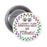 Los gatos de Ragdoll son Funtastic Pin