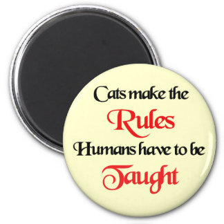Los gatos hacen las reglas 1 imán redondo 5 cm
