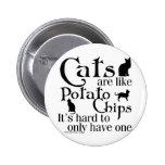 Los gatos son como las patatas fritas… pins