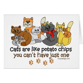 Los gatos son como las patatas fritas tarjeta de felicitación