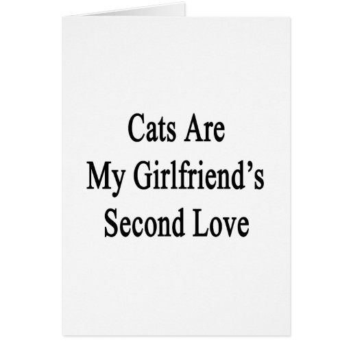 Los gatos son el amor de mi novia en segundo lugar felicitación