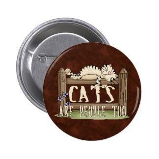 Los gatos son gente también pin redondo de 2 pulgadas